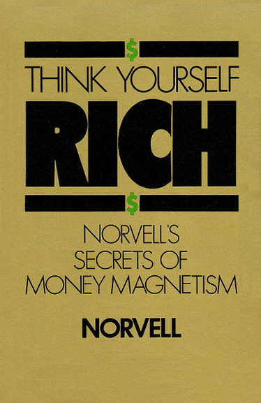 Book, Anthony Norvell - Think Yourself Rich - Norvell's Secrets of Money Magnetism