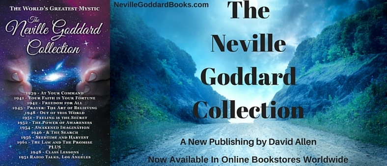 Imagination Creates Reality, The Neville Goddard Collection