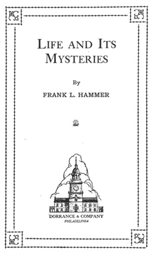 Frank L. Hammer - Life And Its Mysteries, Book